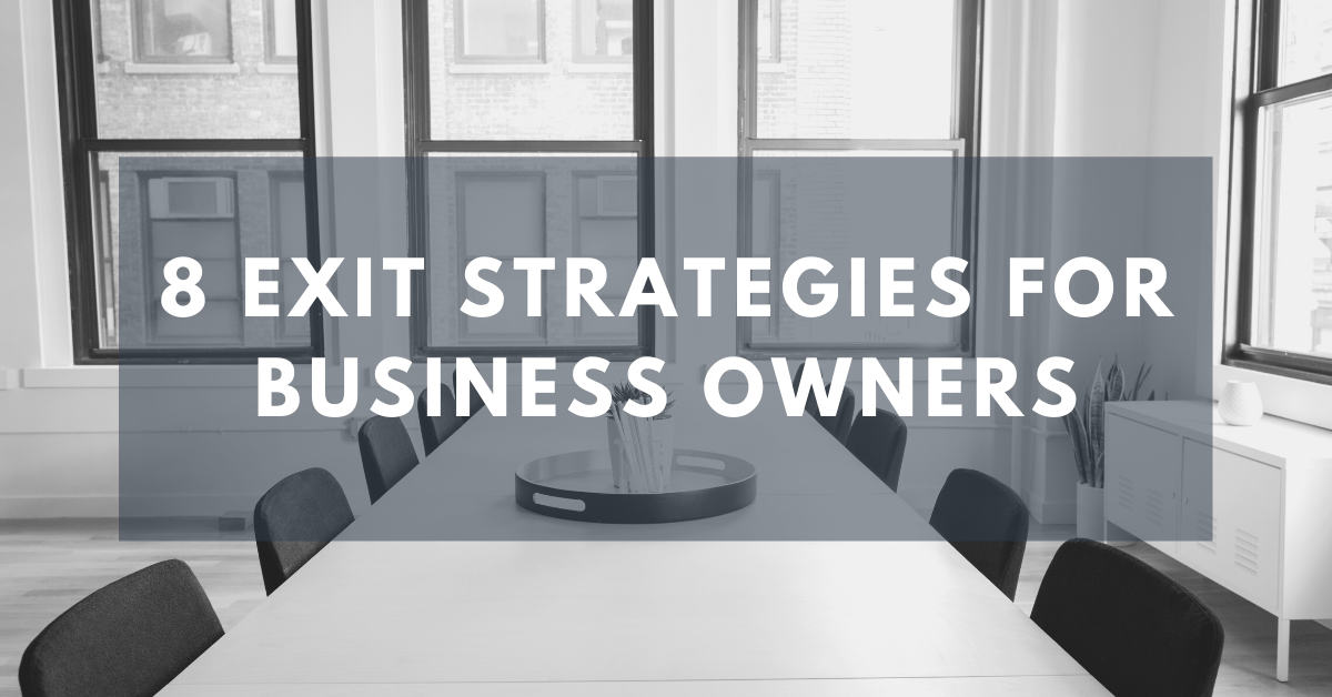 8 Exit Strategies for Business Owners