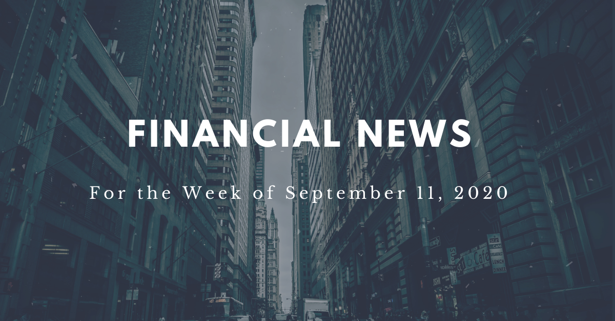 Financial news for the week of September 11, 2020