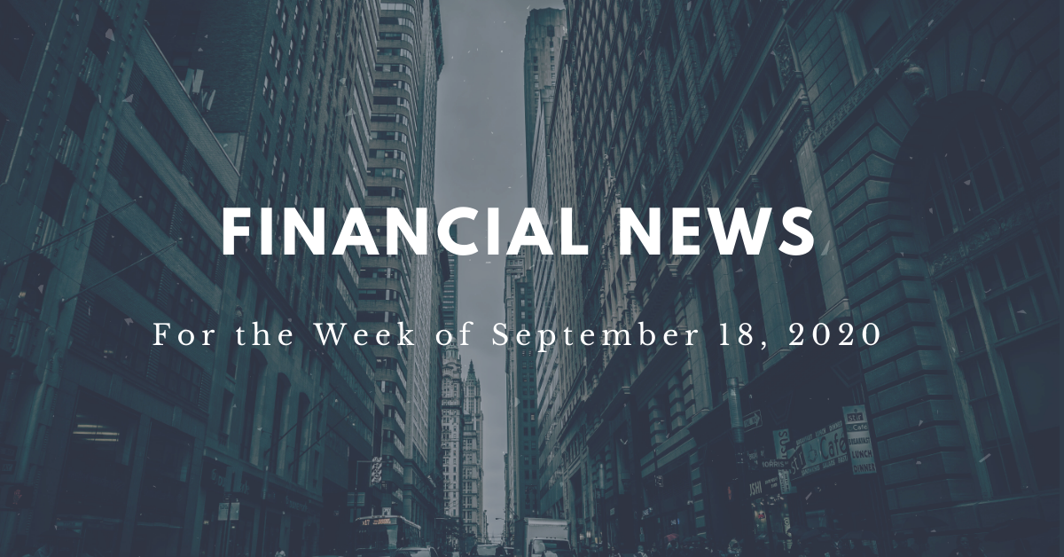 Financial news for th week of September 18, 2020