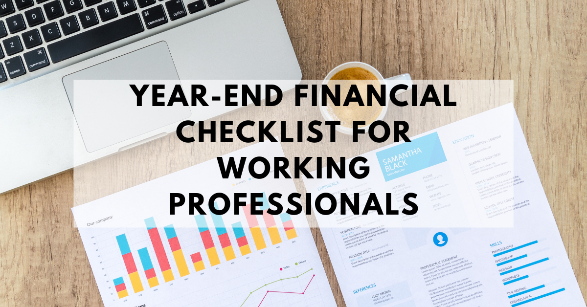 Year End Financial Check List for Working Professionals