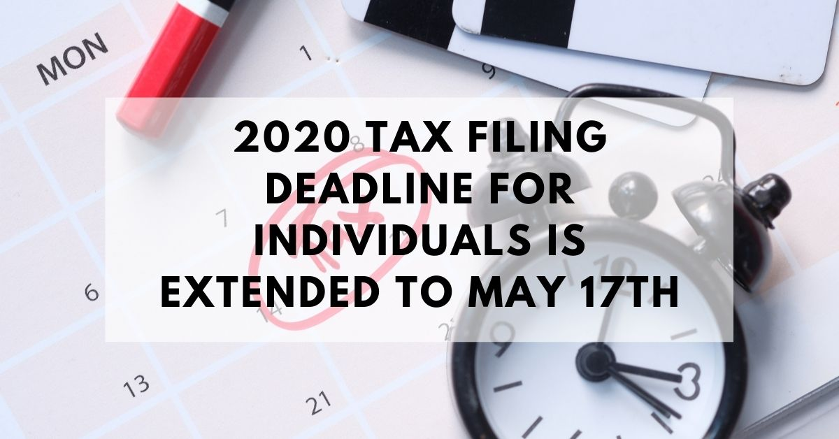 2020 Tax Filing Deadline Extended to May 17th 2021